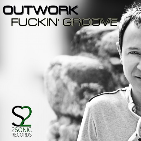 "OUTWORK ""FUCKIN' GROOVE"" Out May 15 !! Listen The official Preview"