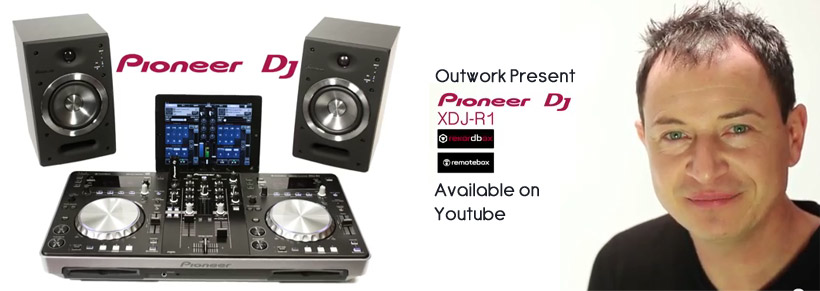 Outwork Present Pioneer XDJ – R1 Available on Youtube!