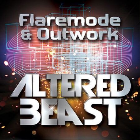 "Flaremode & Outwork ""Altered Beast"""