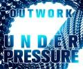 """Outwork """"Under Pressure"""""""