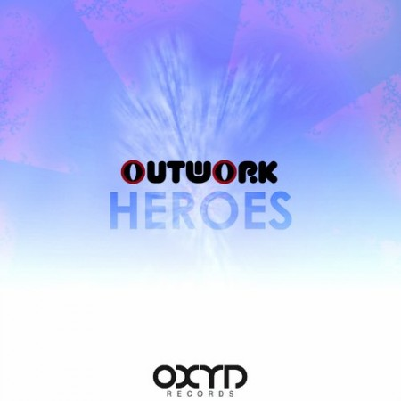 Outwork – Heroes (Original Mix)