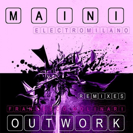 Maini – Electromilano (Outwork Remix)