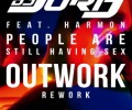 DJ Jurij feat. Harmon – People Are Still Having Sex (Outwork Rework)