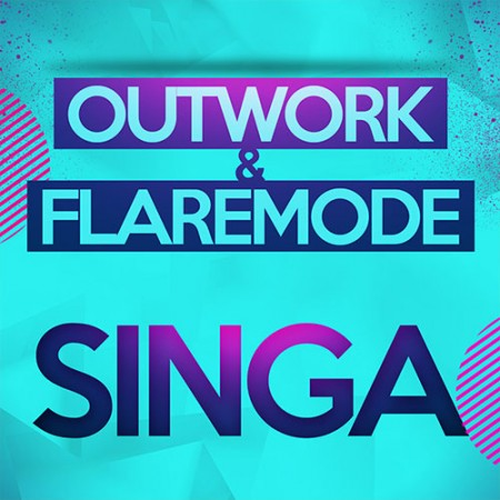 OUTWORK & FLAREMODE – SINGA