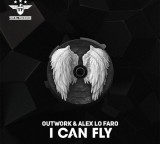 OUTWORK & ALEX LO FARO – I CAN FLY