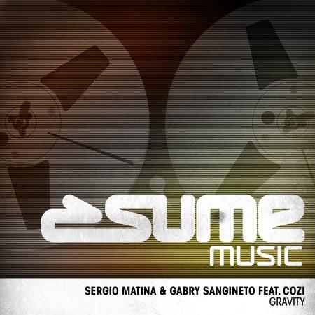 Sergio Matina & Gabry Sangineto feat Cozi – Gravity (Outwork Remix)
