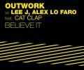 OUTWORK vs LEE J, ALEX LO FARO Feat. CAT CLAP – BELIEVE IT