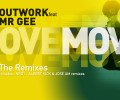 Outwork Feat Mr Gee – Move (The Remixes)