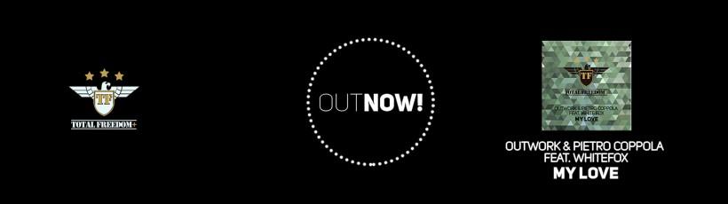 Outwork & Pietro Coppola feat Whitefox – My Love