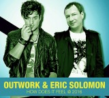 Outwork & Eric Solomon – How Does It Feel 2016
