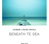 Outwork & Pietro Coppola – Beneath Te Sea