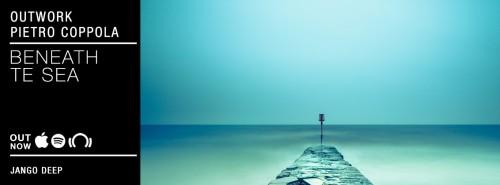 Outwork & Pietro Coppola – beneath te sea