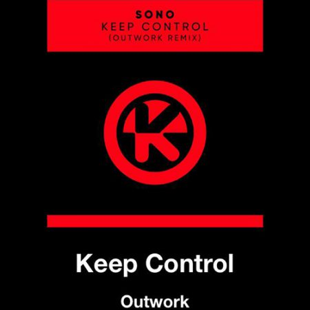 Sono – Keep Control (Outwork Remix)